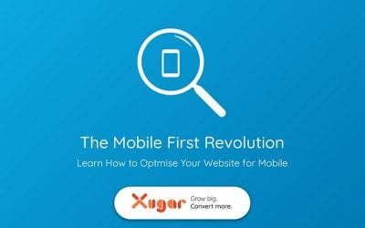 The Mobile First Revolution – Learn to Optimise Your Website for Mobile